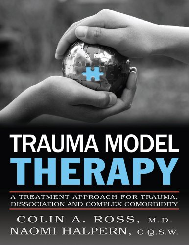 9780982185124: Trauma Model Therapy: A Treatment Approach for Trauma Dissociation and Complex Comorbidity