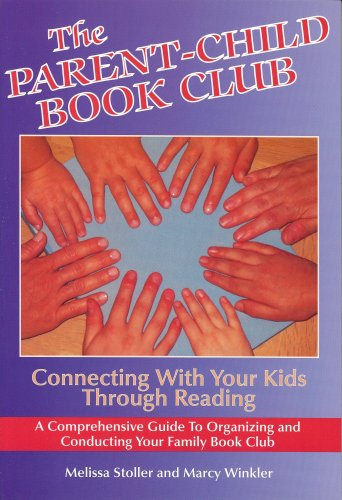 9780982187005: The Parent-Child Book Club: Connecting With Your Kids Through Reading