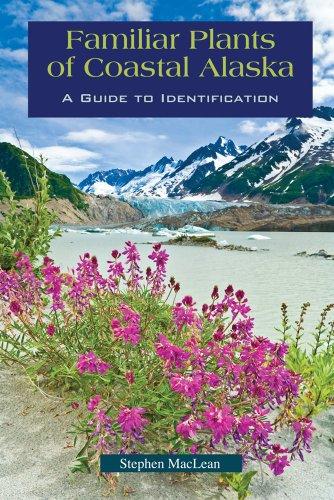 Familiar Plants of Coastal Alaska: Stephen MacLean