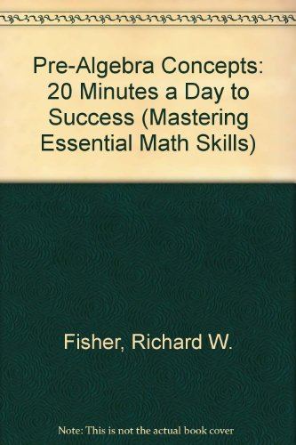 9780982190173: Mastering Essential Math Skills Pre-Algebra Concepts: 20 Minutes a Day to Success