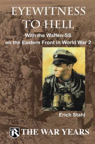 9780982190739: Eyewitness to Hell: With the Waffen SS on the Eastern Front in World War II