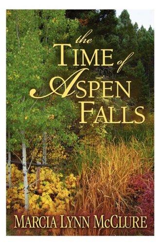 The Time of Aspen Falls: McClure, Marcia Lynn