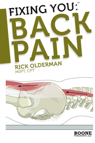 9780982193709: Fixing You: Back Pain: Self-Treatment for Sciatica, Bulging and Herniated Disks, Stenosis, Degenerative Disks, and other diagnoses.: 1