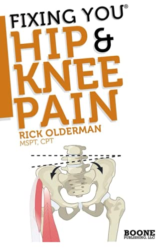 9780982193723: FIxing You: Hip & Knee Pain: Self-treatment for IT band friction, arthritis, groin pain, bursitis, knee pain, PFS, AKPS, and other diagnoses.: Volume 1