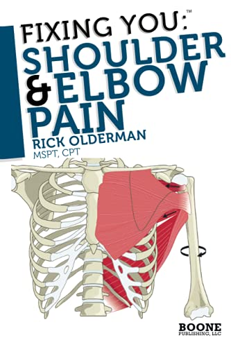 9780982193730: Fixing You: Shoulder & Elbow Pain: Self-treatment for rotator cuff strain, shoulder impingement, tennis elbow, golfer's elbow, and other diagnoses.