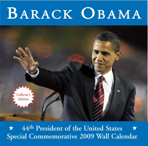 9780982194300: Barack Obama: 44th President of the United States Special Commemorative 2009 Wall Calendar