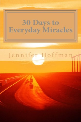 9780982194904: 30 Days to Everyday Miracles (Volume 1)