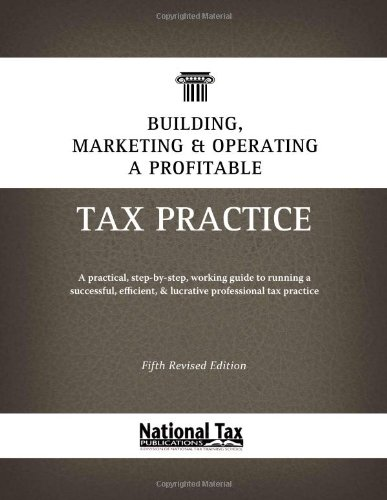 9780982197851: Building, Marketing, & Operating a Profitable Tax Practice