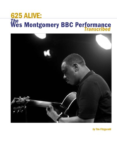 625 Alive: The Wes Montgomery BBC Performance Transcribed: Tim Fitzgerald; Wes Montgomery