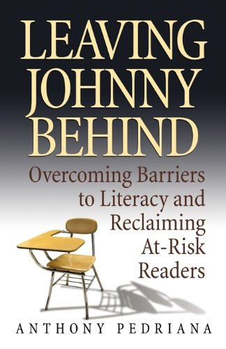 9780982200544: Leaving Johnny Behind: Overcoming Barriers to Literacy and Reclaiming At-Risk Readers