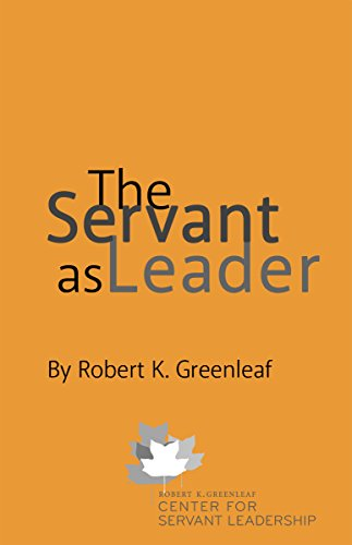 servant leadership 25th anniversary edition a journey into the nature of legitimate power and greatness