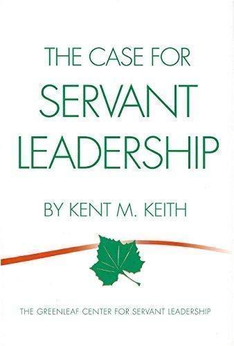 9780982201244: The Case for Servant Leadership