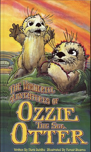 The Wonderful Adventures of Ozzie the Sea Otter with CD: Dohlke, Nora; Stearns, Forest