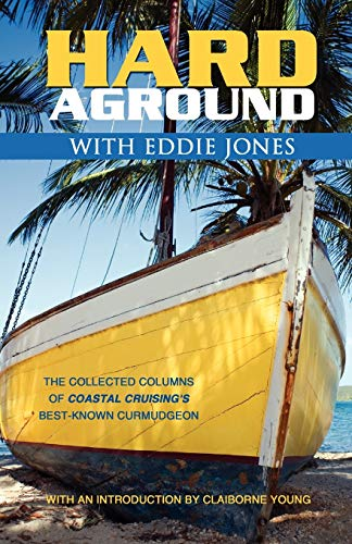 9780982206508: Hard Aground with Eddie Jones: Another Incomplete Idiot's Guide to Doing Stupid Stuff With Boats