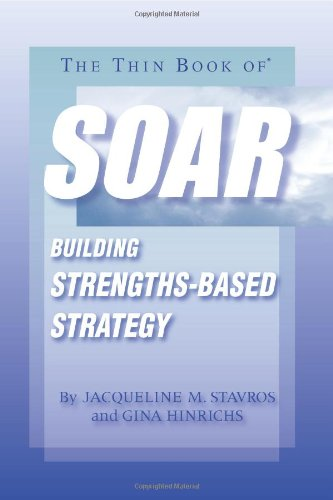 9780982206805: The Thin Book of SOAR; Building Strengths-Based Strategy