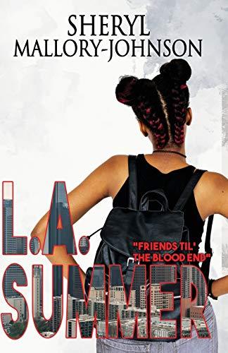 L. A. Summer : Friends Til' the: Sheryl Mallory-Johnson