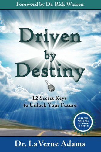 9780982208823: Driven By Destiny: 12 Secrets to Unlock Your Future