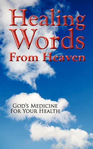 9780982209721: Healing Words From Heaven, God's Medicine For Your Health