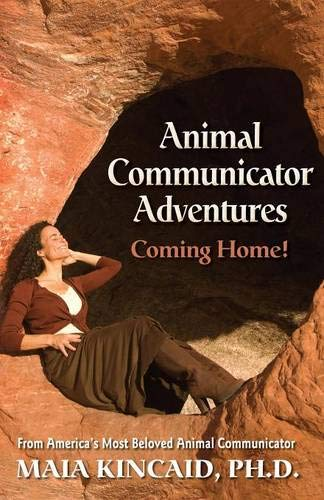 Animal Communicator Adventures: Coming Home!: From America's Most Beloved Animal Communicator:...