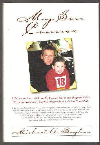 My Son Connor: Life Lessons Learned from My Special-Needs Son Diagnosed with Williams Syndrome Th...
