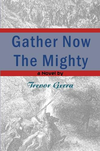 9780982217009: Gather Now the Mighty