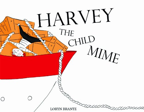 Harvey the Child Mime: Loryn Brantz