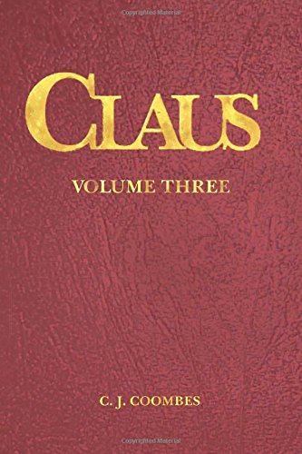 9780982221389: Claus: A Christmas Incarnation Book 4 (The Disciple, Vol. 3:1)