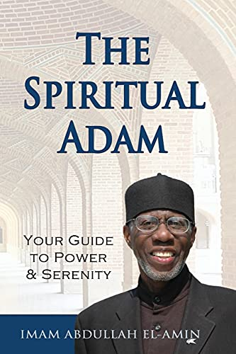 9780982221556: The Spiritual Adam: Your Guide to Power & Serenity