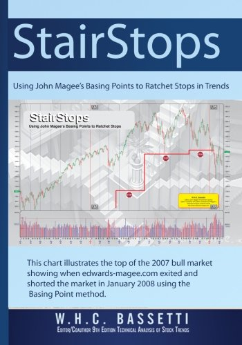 StairStops Using John Magee's Basing Points to Ratchet Stops in Trends: Using John Magee's ...