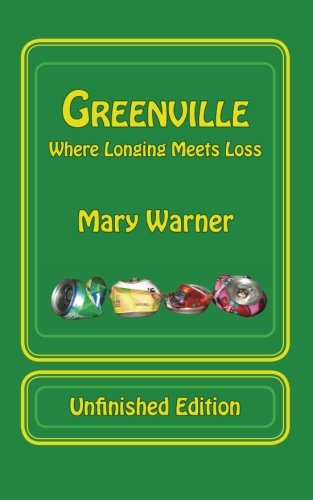 9780982224120: Greenville: Where Longing Meets Loss, Unfinished Edition