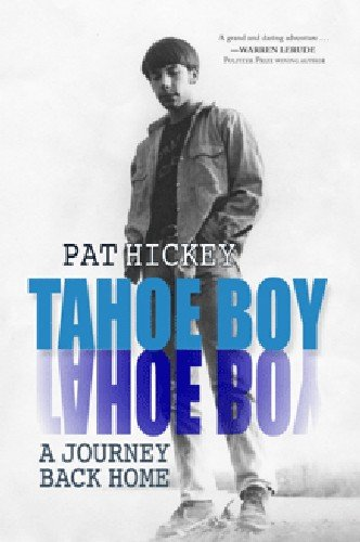 Tahoe Boy: A Journey Back Home: Hickey, Pat