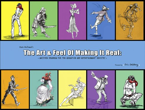 9780982231777: The Art and Feel of Making it Real: Gesture Drawing for the Animation and Entertainment Industry