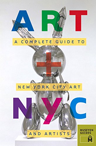 9780982232088: Art + NYC: A Complete Guide to New York City Art and Artists