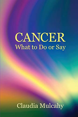 9780982233184: Cancer: What To Do Or Say