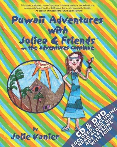 Puwaii Adventures with Joliea & Friendsthe adventures continueTM: Jolie Vanier