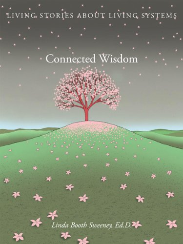 9780982248010: Connected Wisdom: Living Stories about Living Systems