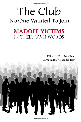 9780982250938: The Club No One Wanted To Join - Madoff Victims In Their Own Words