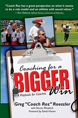 Coaching for a Bigger Win: A Playbook for Coaches: Roeszler, Greg