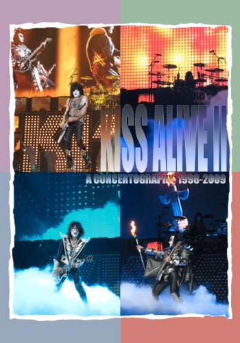 9780982253717: Kiss Alive II 1998-2009: A Concertography of Kiss' Touring Activities