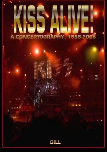 9780982253724: Kiss Alive! 1998-2008