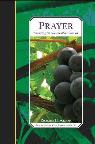 PRAYER: Nurturing Your Relationship with God: Beckmen, Richard J.
