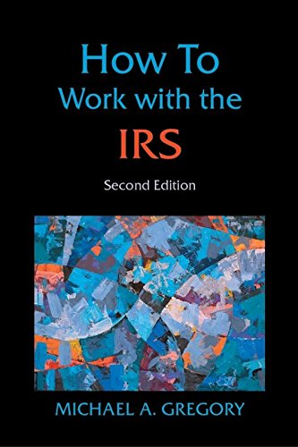9780982254486: How to Work with the IRS: Strategies for Attorneys, Accountants & Appraisers