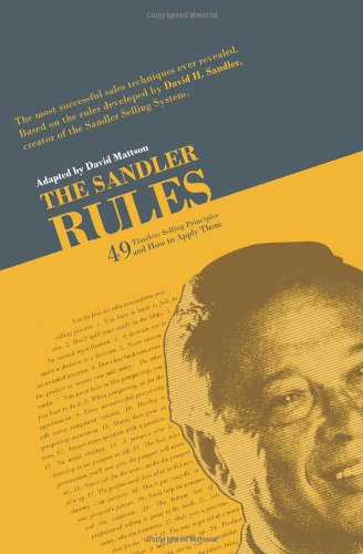 9780982255483: The Sandler Rules: 49 Timeless Selling Principles and How to Apply Them