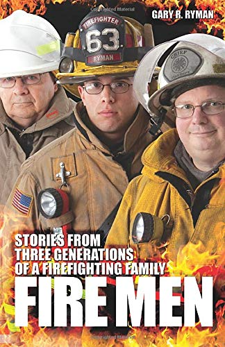 9780982256596: Fire Men: Stories from Three Generations of a Firefighting Family