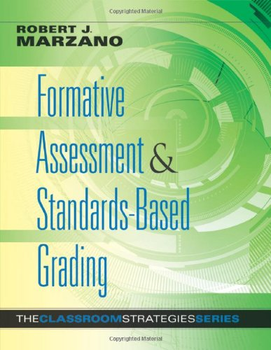 Formative Assessment and Standards-Based Grading: The Classroom Strategies Series (Designing an E...