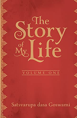 The Story of My Life: Autobiography: Satsvarupa dasa Goswami