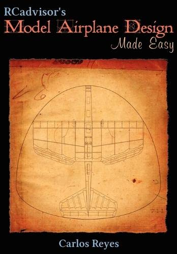 9780982261323: RCadvisor's Model Airplane Design Made Easy: The Simple Guide to Designing R/C Model Aircraft or Build Your Own Radio Control Flying Model Plane