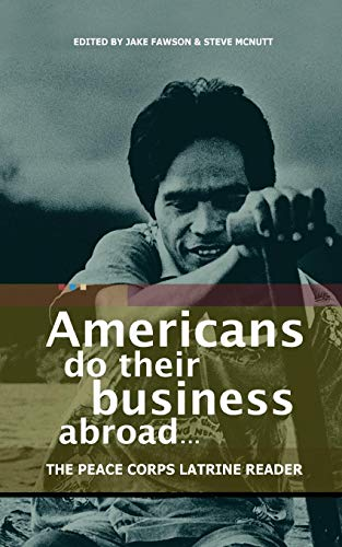 9780982261903: Americans Do Their Business Abroad: The Peace Corps Latrine Reader