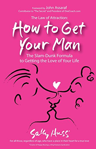 The Law Of Attraction: How To Get: Huss, Sally