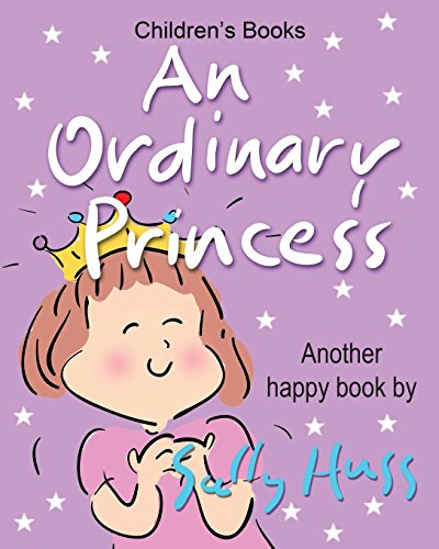 9780982262573: Children's Books: AN ORDINARY PRINCESS: (Adorable Bedtime Story/Picture Book for Beginner Readers About Becoming Anything You Want to Be, Ages 2-8)